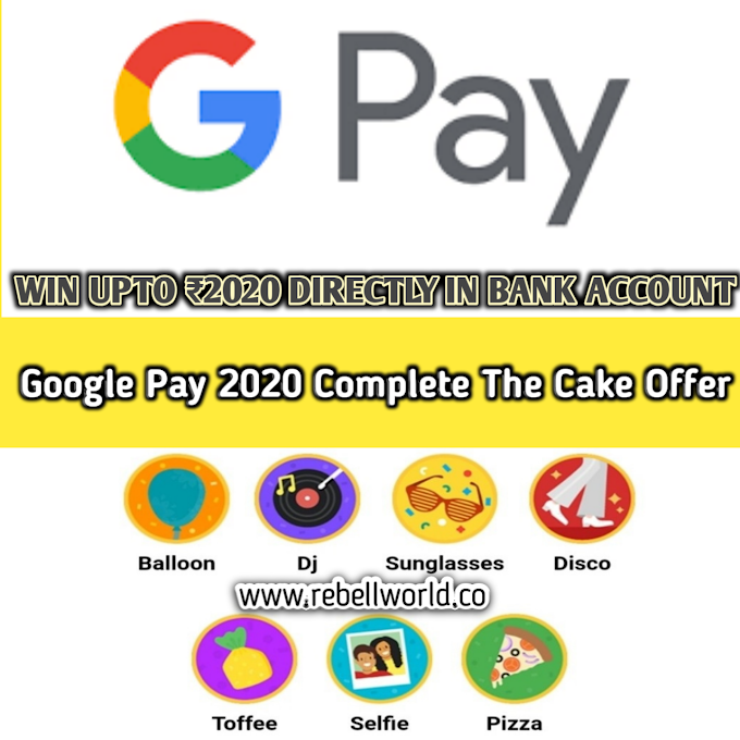 Live Now Google Pay 2020 Offer – Complete Cake & Win Rs.202 to Rs.2020