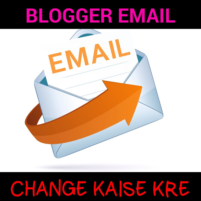 How to change blogger login email