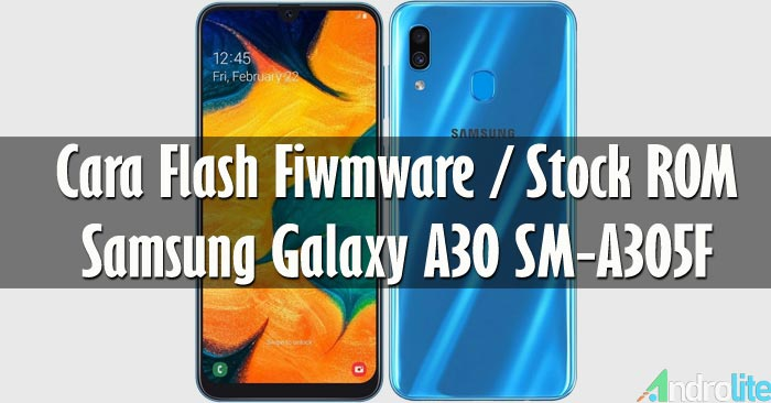 Cara Flash Samsung Galaxy A30 SM-A305F