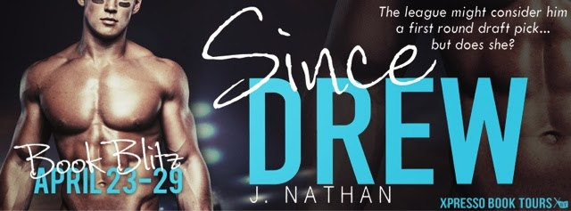 Book Blitz: Since Drew by J. Nathan