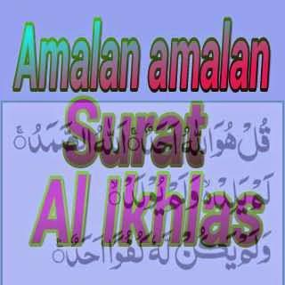 Keutamaan Fadhilah dan Amalan Al-Ikhlas