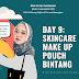 DAY 9:  Bongkar Skincare & Make Up Pouch Bintang, Ini Dia Daftar Item yang Nggak Boleh Ketinggalan #BPNRamadan2021