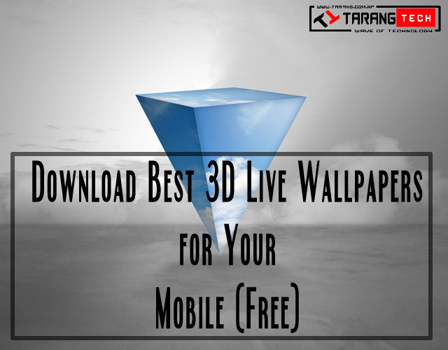 Download Best 3D Live Wallpaper for Your Mobile Free
