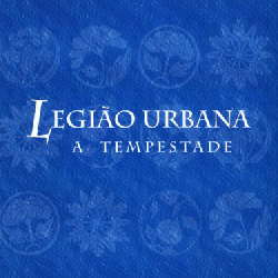 CD Legião Urbana – A Tempestade (Torrent) download