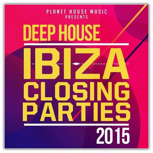 Va ibiza closing parties 2015 deep house 2015 house for Best deep house music 2015