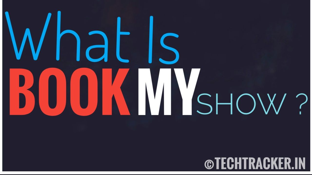 What Is BookMyShow ?