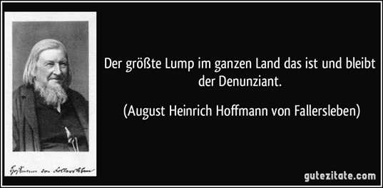 zitat-der-groszte-lump-im-ganzen-land-das-ist-und-bleibt-der-denunziant-august-heinrich-hoffmann-von-fallersleben-145364
