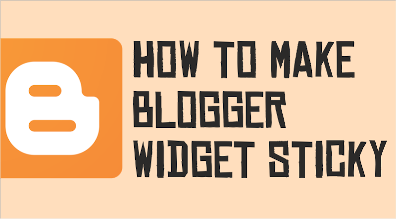 how to make blogger widgets sticky