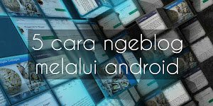 5 cara ngeblog melalui android (mudah banget ternyata)