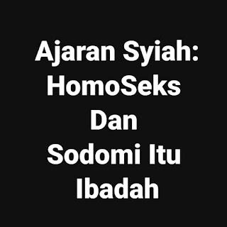 Ajaran Syiah: HomoSeks dan Sodomi itu Ibadah