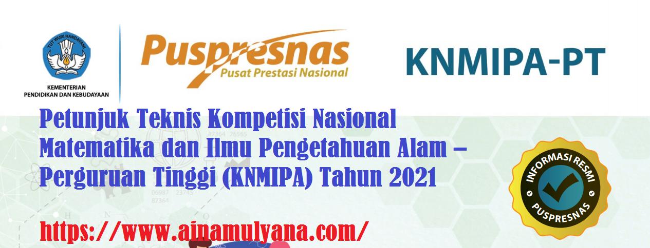 Juknis Kompetisi Nasional Matematika dan Ilmu Pengetahuan Alam – Perguruan Tinggi (KNMIPA) Tahun 2021