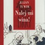 """Julian Tuwim """"Nalej mi wina!"""", Iskry, Warszawa 2003.jpg"""