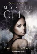 Mystic City 3. Schatten der Macht