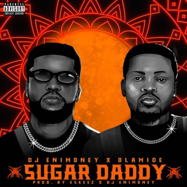 [Music] DJ Enimoney Ft Olamide – Sugar Daddy