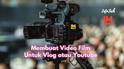 Membuat Video Film Untuk Vlog atau Youtube