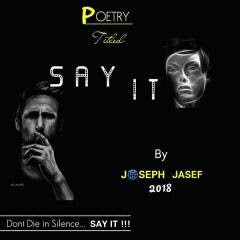 A POEM: Say It by Joseph Jasef