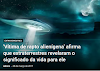 Vítima de abdução alienígena, afirma que extraterrestres revelaram o significado da vida na terra para ele (Arq.)