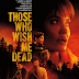 REVIEW OF ENGROSSING ANGELINA JOLIE ACTION-THRILLER ON HBO MAX 'THOSE WHO WISH ME DEAD'