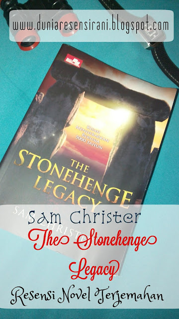Resensi Novel Terjemahan. The Stonehenge Legacy Karya Sam Christer