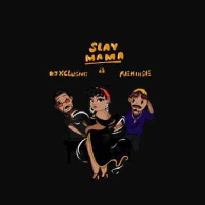 Lyrics DJ Exclusive Slay Mama ft. Reminisce