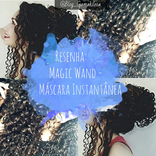 Resenha: Máscara Instântanea Magic Wands