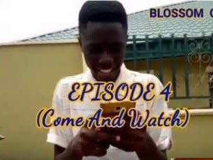 [Comedy Skit]: Blossom Comedy –Come And Watch (Episode 4)