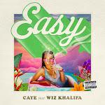 Caye - Easy (feat. Wiz Khalifa) - Single Cover