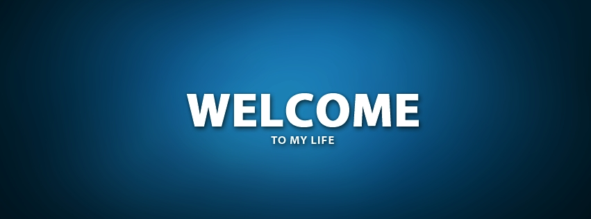 Ảnh bìa FB - welcome to my life