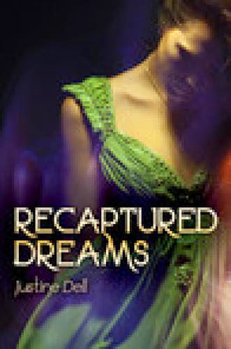 Recaptured Dreams By Justine Dell Review And Interview