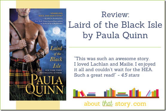 Review: Laird of the Black Isle (The MacGregors: Highlander Heirs #7) by Paula Quinn | About That Story