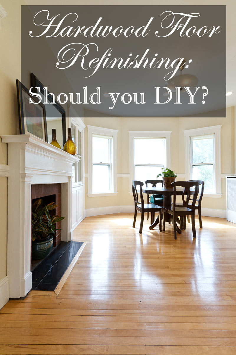 Is Refinishing Hardwood Floors a DIY
