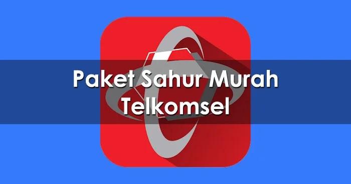 Paket Internet Sahur Murah Telkomsel 2020
