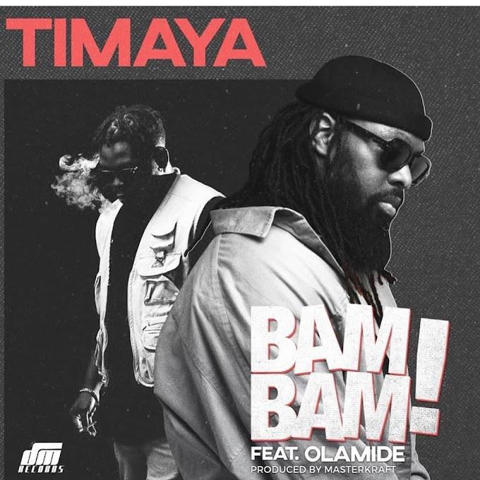 [Music] Timaya Ft. Olamide – Bam Bam