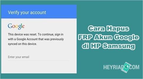 Cara Hapus dan Bypass Akun Google di semua seri HP Samsung Cara Bypass FRP Akun Google di HP Samsung 100% Sukses