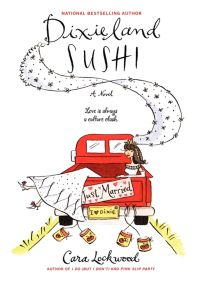 Dixieland Sushi By Cara Lockwood