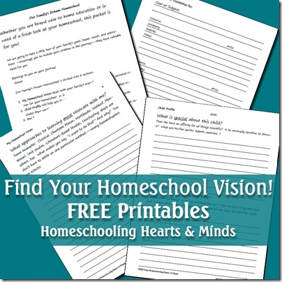 Find Your Homeschool Vision Free Printables @ Homeschooling Hearts & Minds