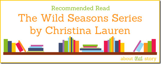 Recommended Read: The Wild Seasons Series by Christina Lauren