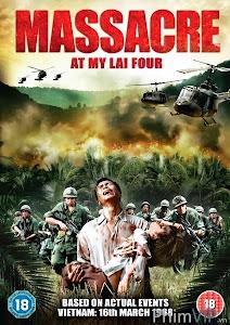Thảm Sát Ở Thôn Mỹ Lai 4 - Massacre At My Lai Four poster