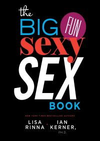 The Big, Fun, Sexy Sex Book By Ian Kerner