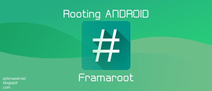 Cara Mudah Root Android Tanpa PC Dengan Framaroot