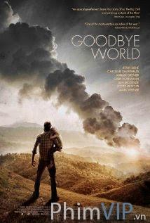 Tạm Biệt Thế Giới - Goodbye World poster