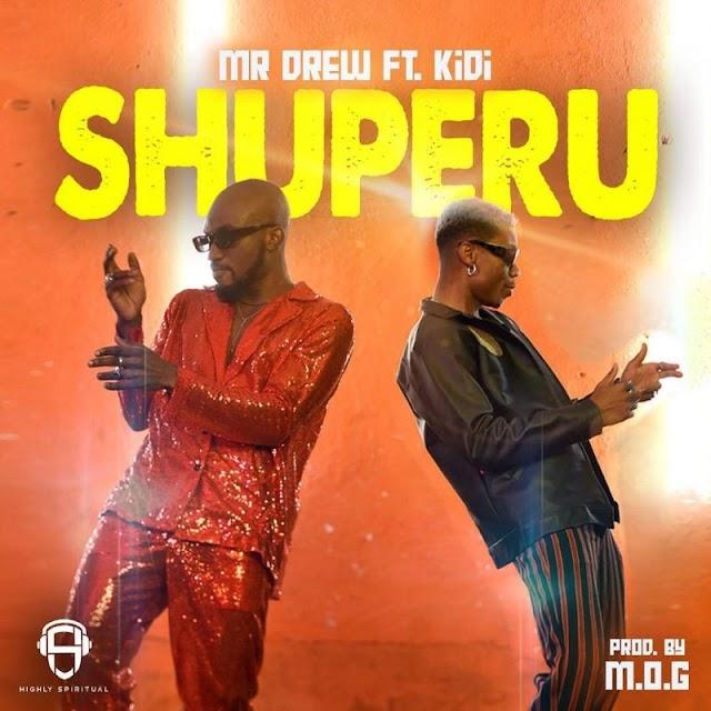 Mr Drew -Shuperu Ft.  Kidi -(Prod.  By M.O.G)