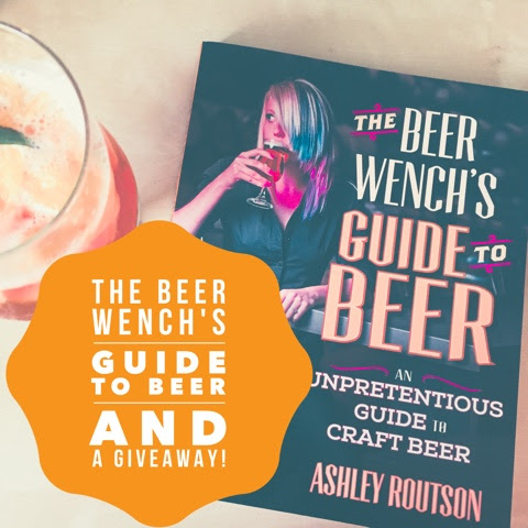 Book Review and Giveaway: The Beer Wench's Guide to Beer, AnUnpretentious Guide to Craft Beer