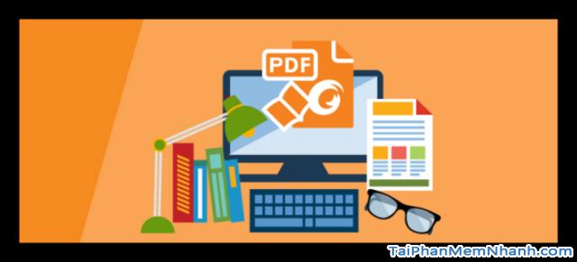 Giới thiệu phần mềm đọc và chỉnh sửa file pdf Foxit Reader