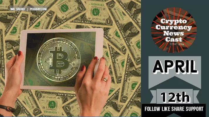 Crypto News Cast April 12th 2021 ?