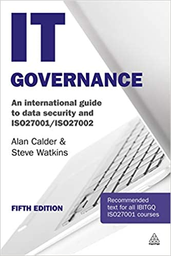 IT Governance: An International Guide to Data Security and ISO27001/ISO27002 By Alan Calder and Steve Watkins.