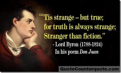 Lord Byron truth is stranger than fiction quote WM