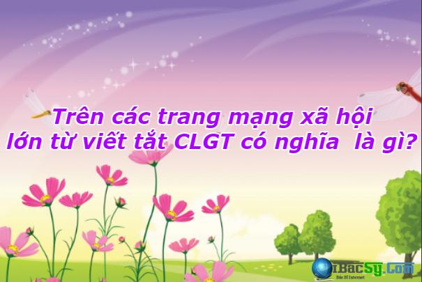 Viết tắt CLGT có nghĩa là gì? + Hình 1