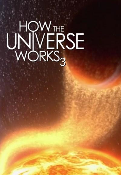 How the Universe Works Season 3 - Vũ trụ hoạt động như thế nào