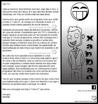 """Carta à TVI de um admirador transmontano da série """"I LOVE IT"""" - Xandão"""
